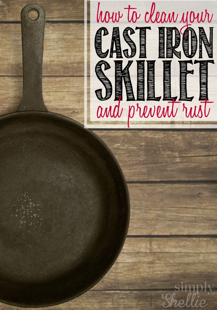 How to Clean Your Cast Iron Skillet and Prevent Rust