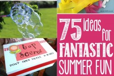 75 Ideas for Fantastic Summer Fun!