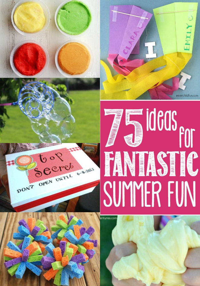 75 Ideas for Fantastic Summer Fun! Whether you want classic activities, rainy day fun or simple crafts, this list has everything you need to beat the I'm Bored blues.