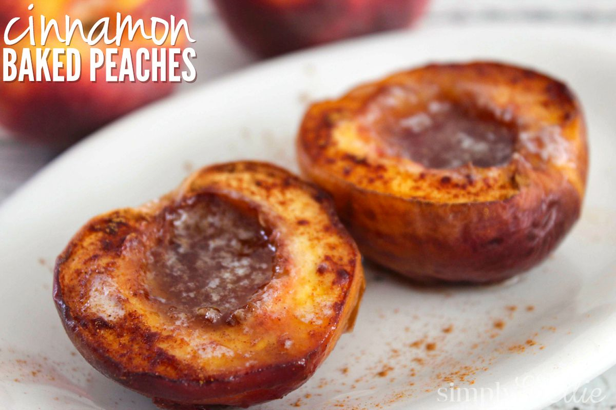 Cinnamon Baked Peaches Recipe | Simply Shellie