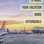 make your vacation more affordable