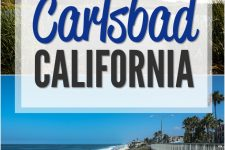 7 Reasons to Visit Carlsbad, California