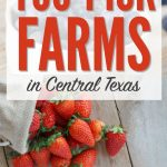 Pick Your Own Farms in Central Texas