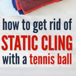 How to Get Rid of Static Cling with a Tennis Ball!