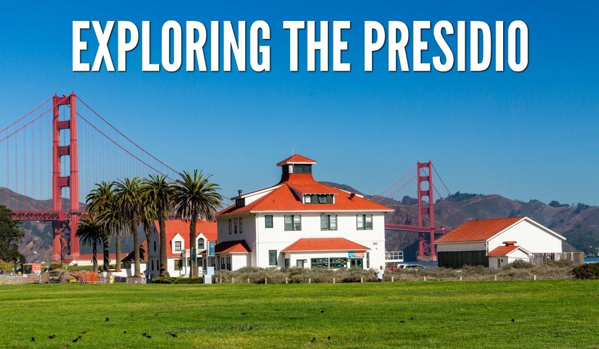 Exploring The Presidio